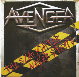 AVENGER - The Slaughter Never Stops (Rocksector Records)
