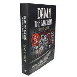 DAMN THE MACHINE – THE STORY OF NOISE RECORDS by David E. Gehlke (Iron Pages)