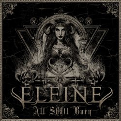 THIS WEEK I'M LISTENING TO...ELEINE All Shall Burn (Black Lodge Records)