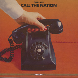 GIN LADY – Call The Nation (Bilocation Records)