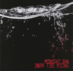 THIS WEEK I'M LISTENING TO...MIDNIGHT SUN Dark Tide Rising (Sonicbond)