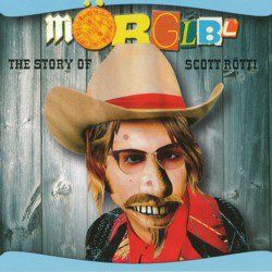 THIS WEEK I'M LISTENING TO… MÖRGLBL The Story Of Scott Rötti (Free Electric Sound/The Laser's Edge)