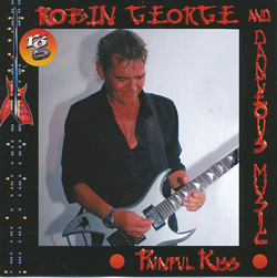 ROBIN GEORGE AND DANGEROUS MUSIC – Painful Kiss (Angel Air)