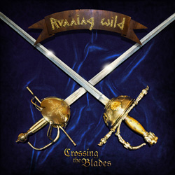 THIS WEEK I'M LISTENING TO...RUNNING WILD Crossing The Blades (SPV)