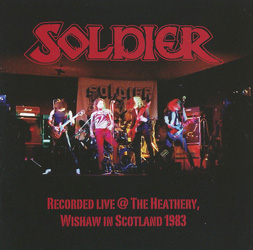 SOLDIER – Recorded Live @ The Heathery, Wishaw In Scotland 1983 (Starhaven Records)