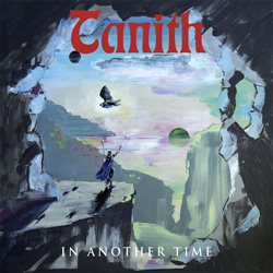 THIS WEEK I'M LISTENING TO...TANITH In Another Time (Metal Blade)
