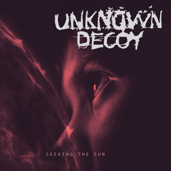 THIS WEEK I'M LISTENING TO...UNKNOWN DECOY Seeking The Sun (Inverse Records)